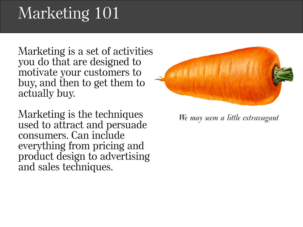 Marketing 101 Marketing is a set of activities ...