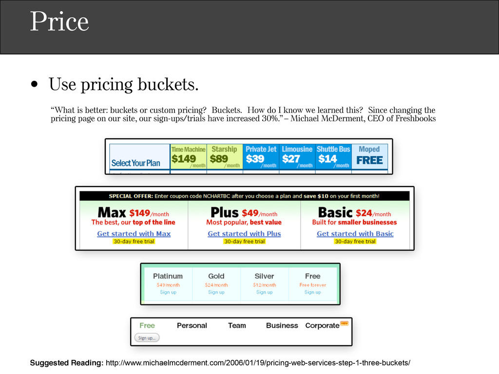 Price • Use pricing buckets. Suggested Reading:...