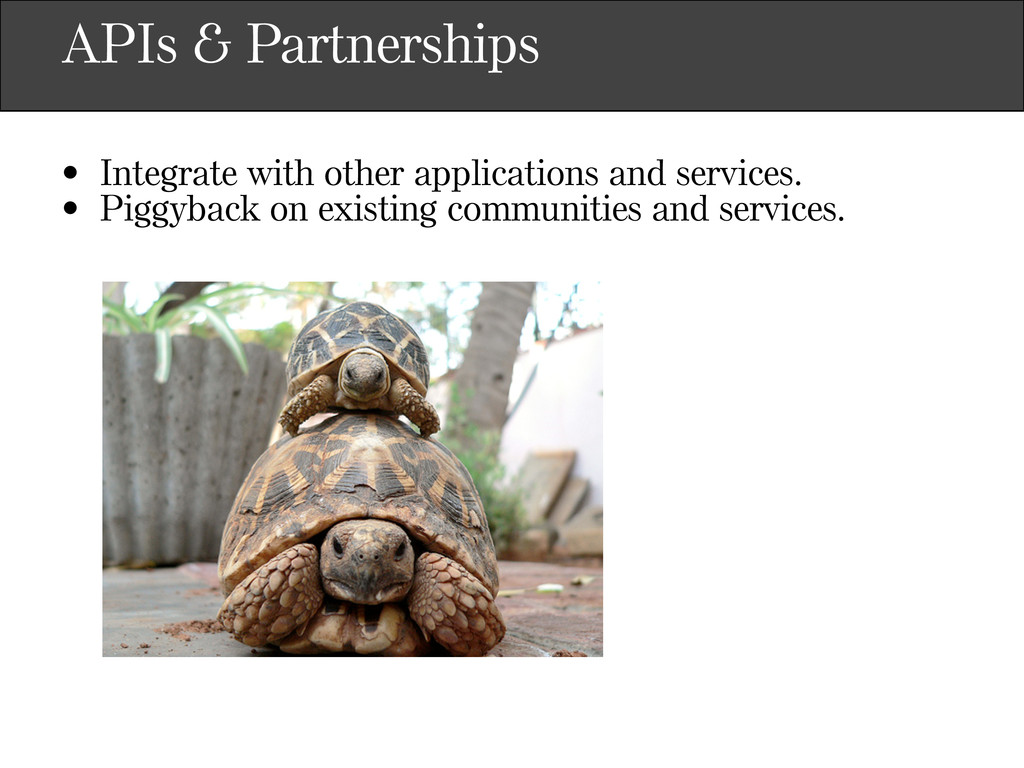 APIs & Partnerships • Integrate with other appl...