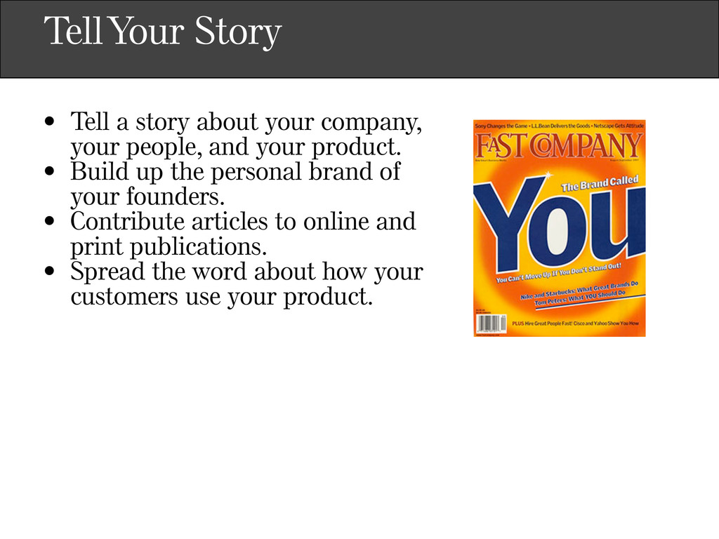 Tell Your Story • Tell a story about your compa...