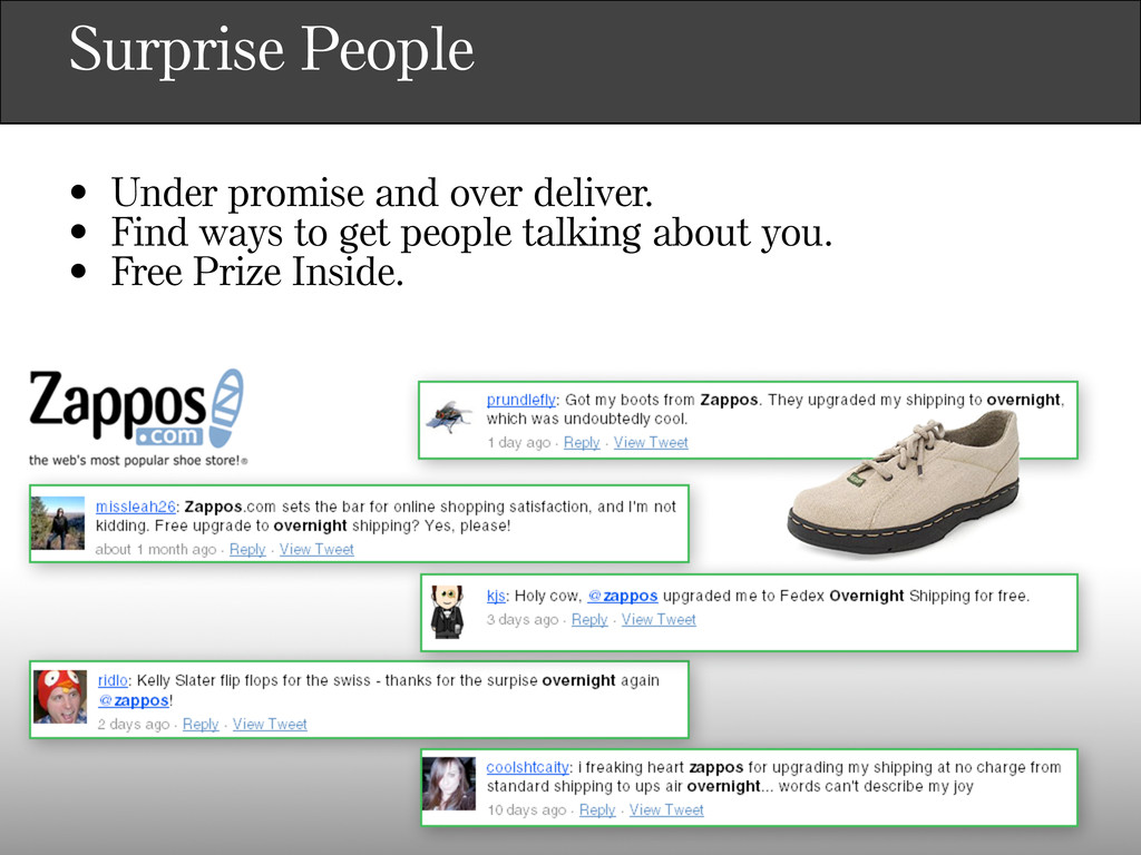 Surprise People • Under promise and over delive...