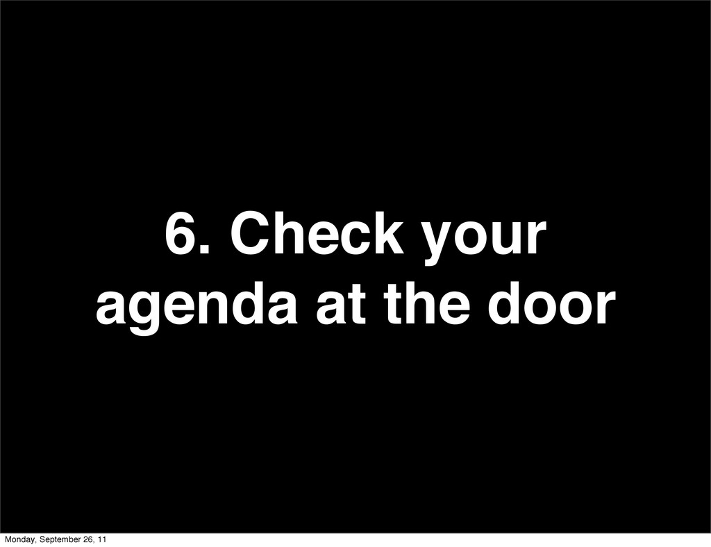 6. Check your agenda at the door Monday, Septem...