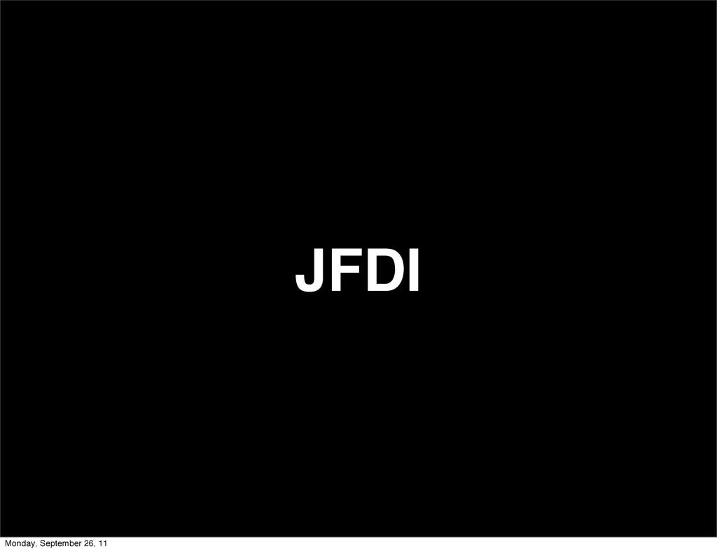 JFDI Monday, September 26, 11