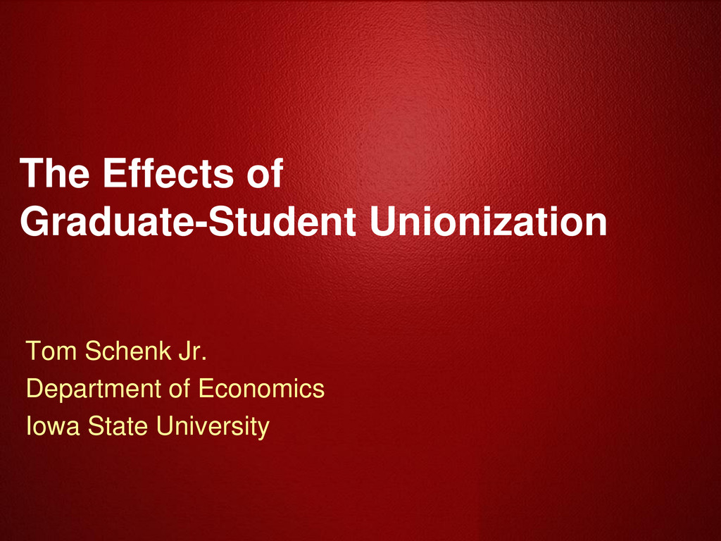 The Effects of Graduate-Student Unionization To...