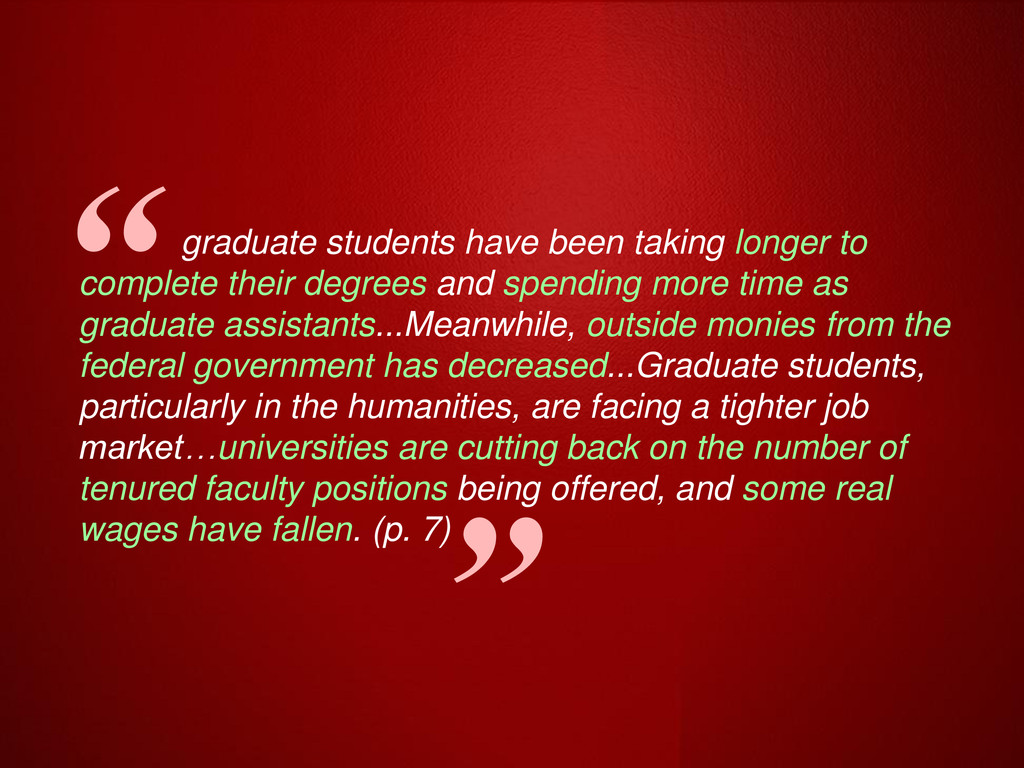 """"""" graduate students have been taking longer to ..."""