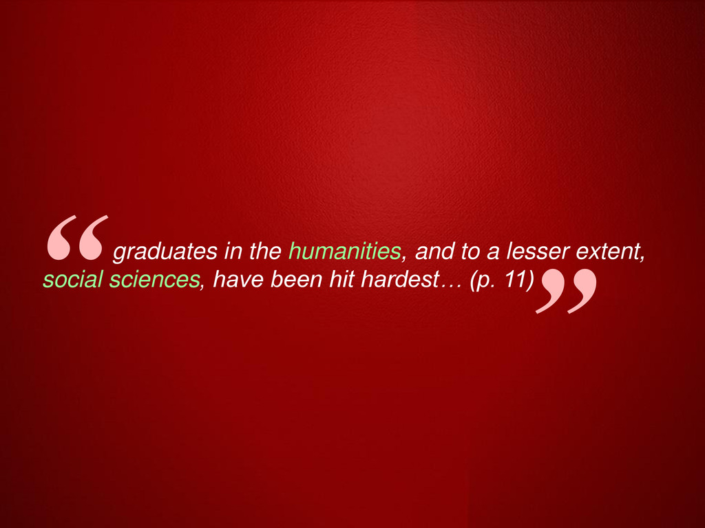 graduates in the humanities, and to a lesser ex...