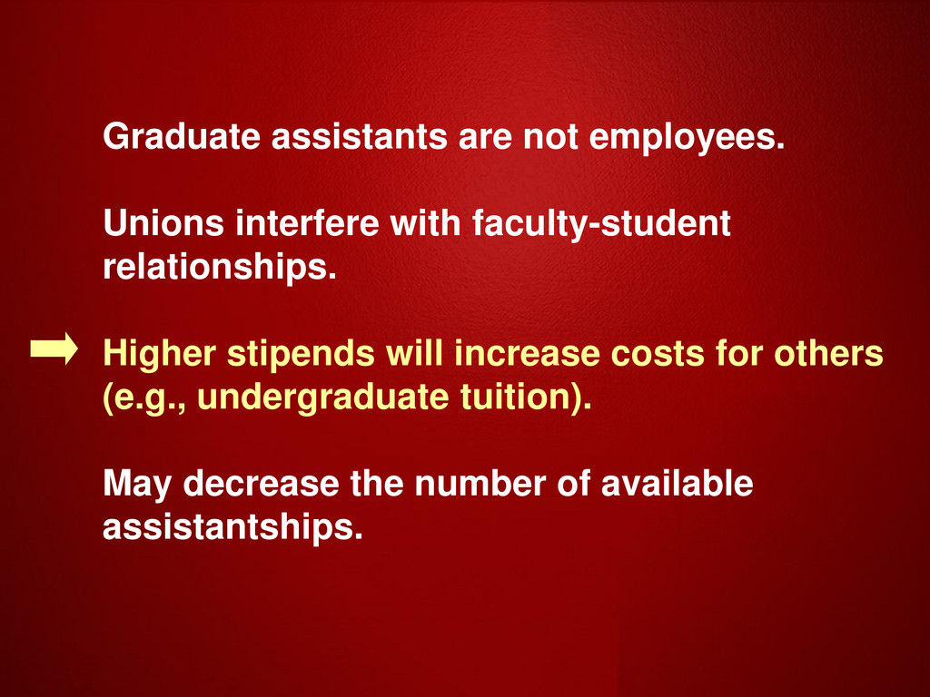 Graduate assistants are not employees. Unions i...