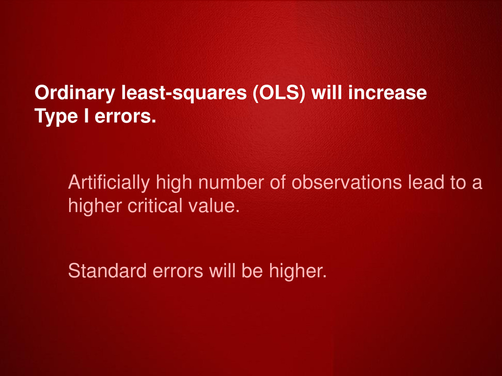 Ordinary least-squares (OLS) will increase Type...