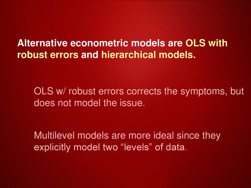 Alternative econometric models are OLS with rob...