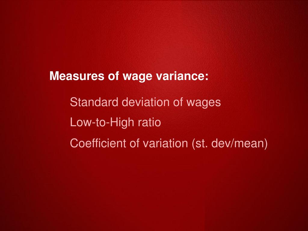 Measures of wage variance: Standard deviation o...