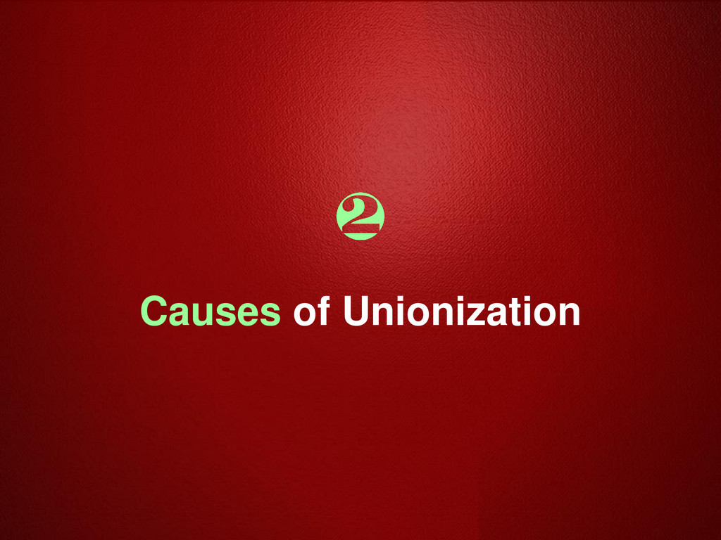 Causes of Unionization