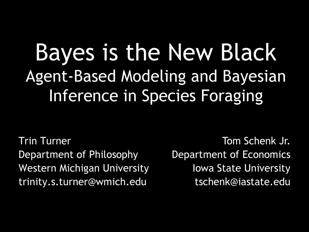 Bayes is the New Black Agent-Based Modeling and...