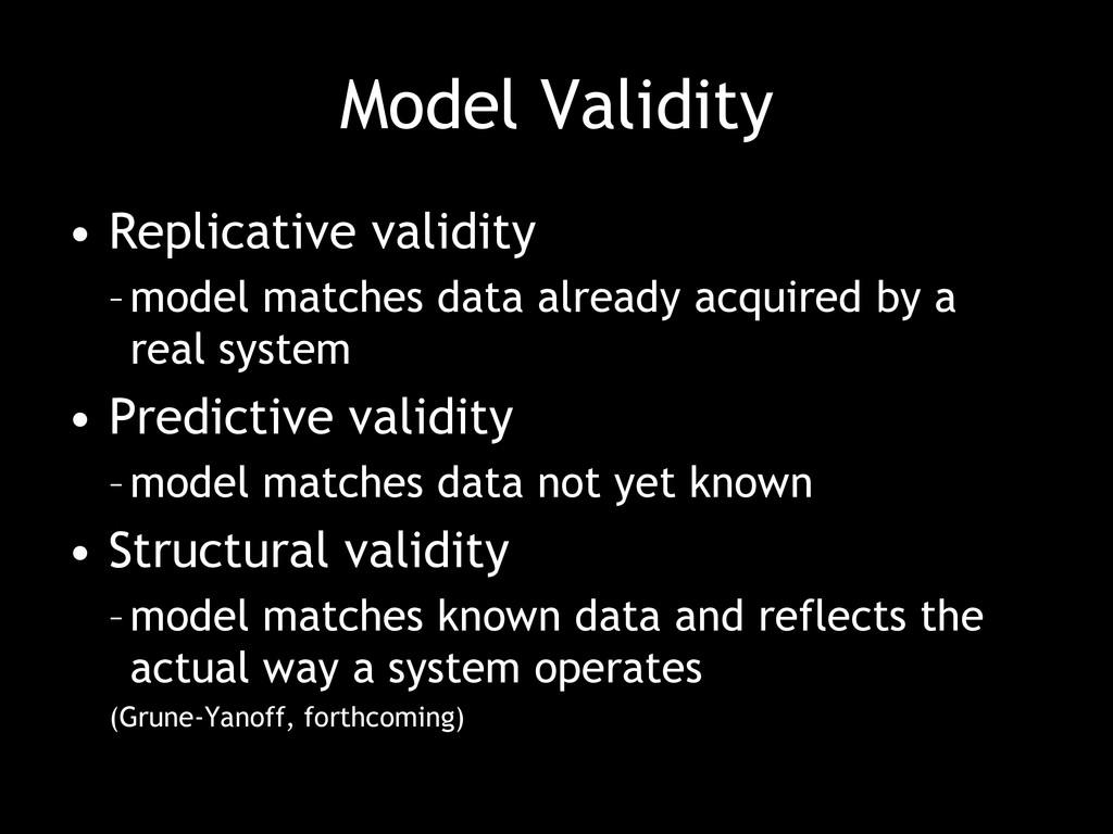 Model Validity • Replicative validity –model ma...