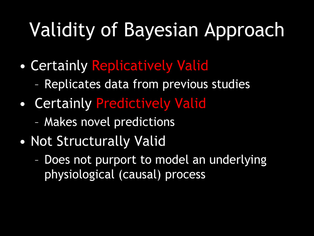 Validity of Bayesian Approach • Certainly Repli...