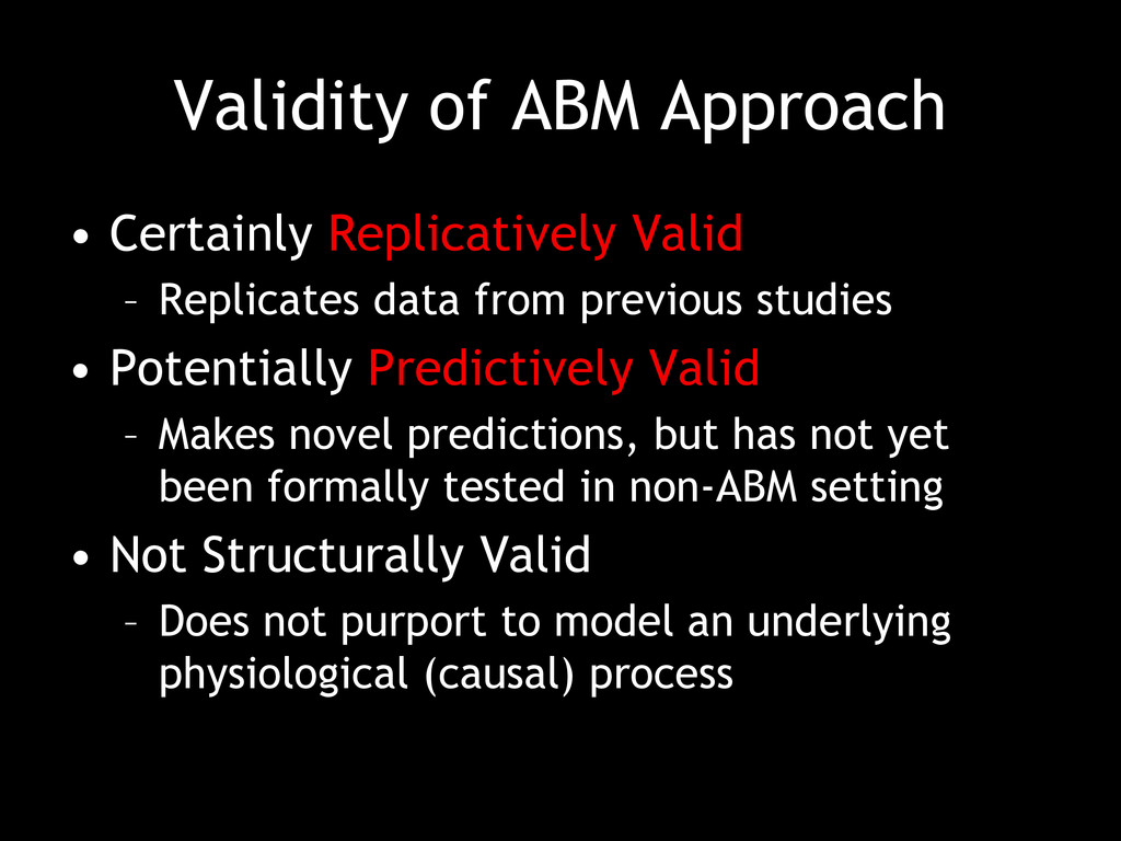 Validity of ABM Approach • Certainly Replicativ...