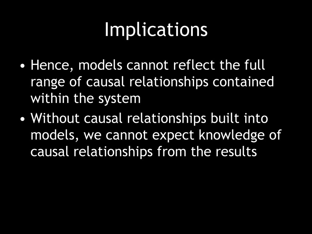 Implications • Hence, models cannot reflect the...