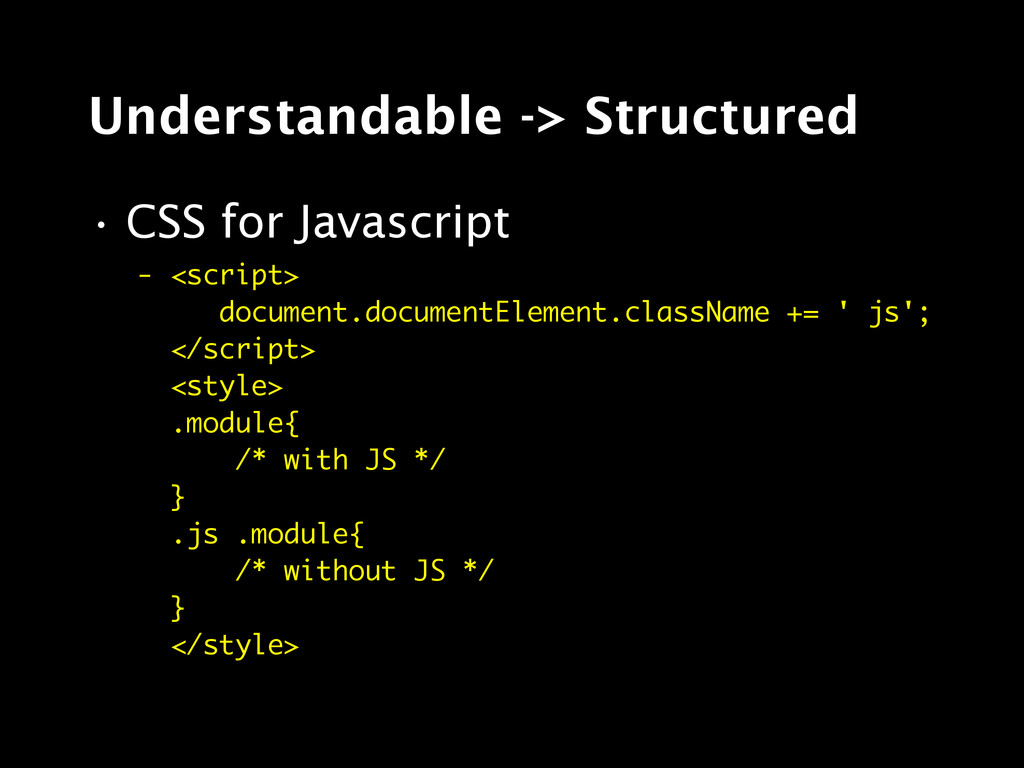 Understandable -> Structured • CSS for Javascri...