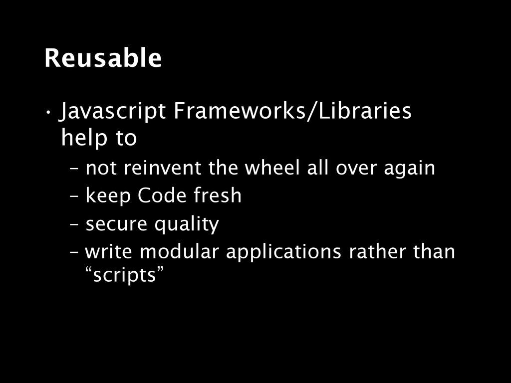 Reusable • Javascript Frameworks/Libraries help...