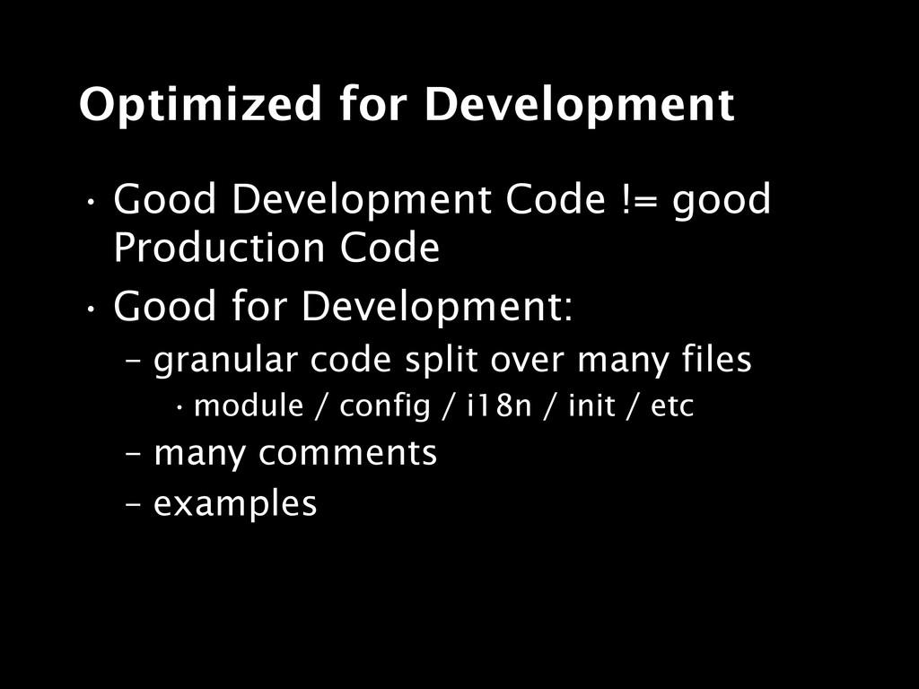 • Good Development Code != good Production Code...