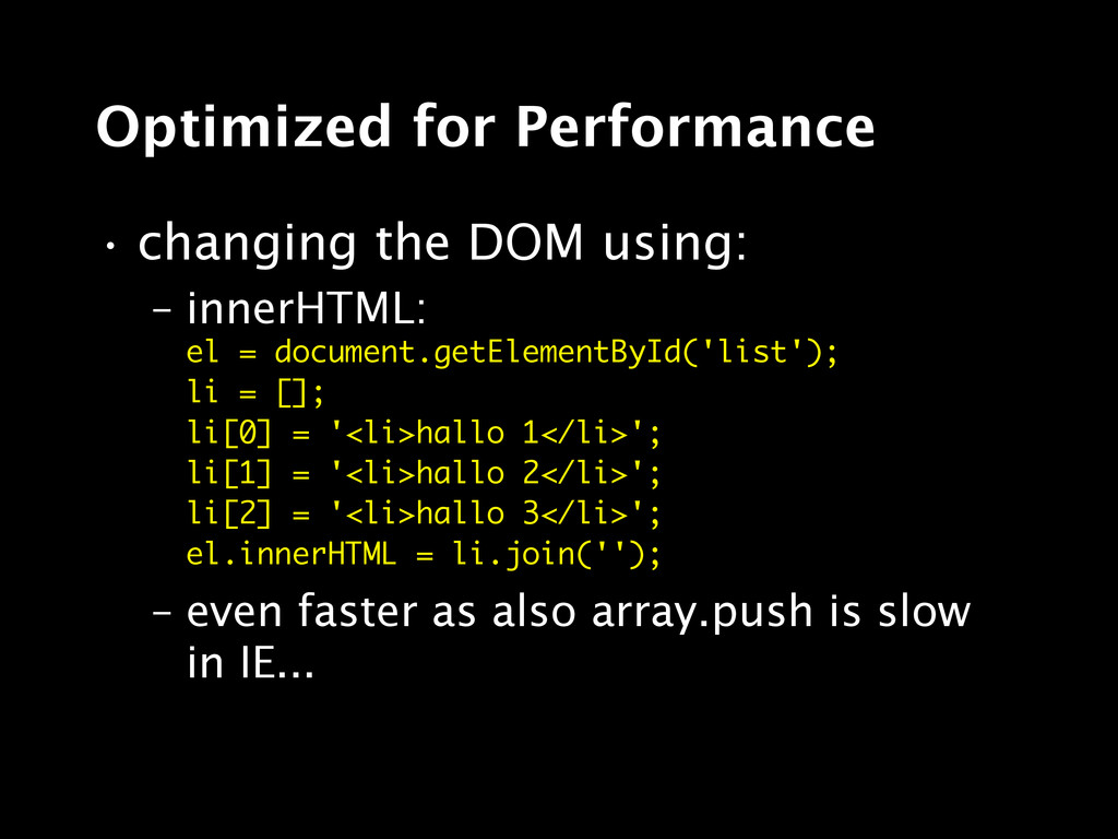 Optimized for Performance • changing the DOM us...