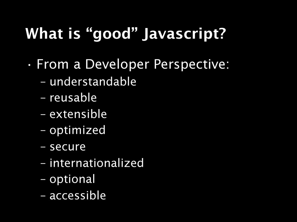 """What is """"good"""" Javascript? • From a Developer P..."""