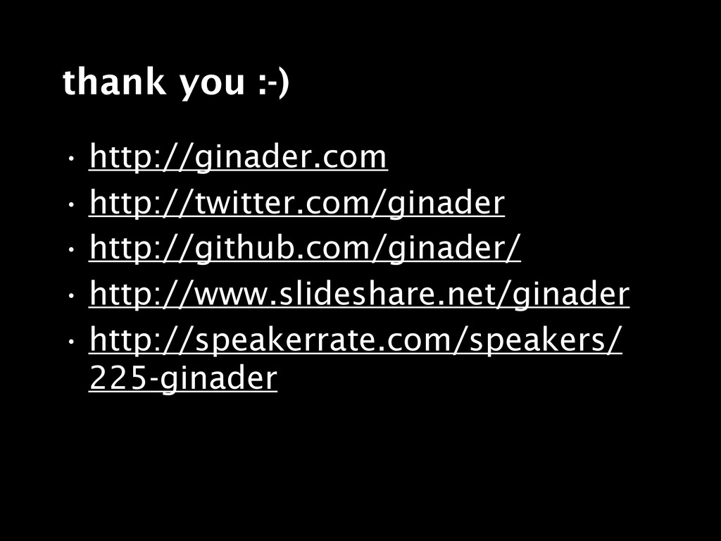 thank you :-) • http://ginader.com • http://twi...