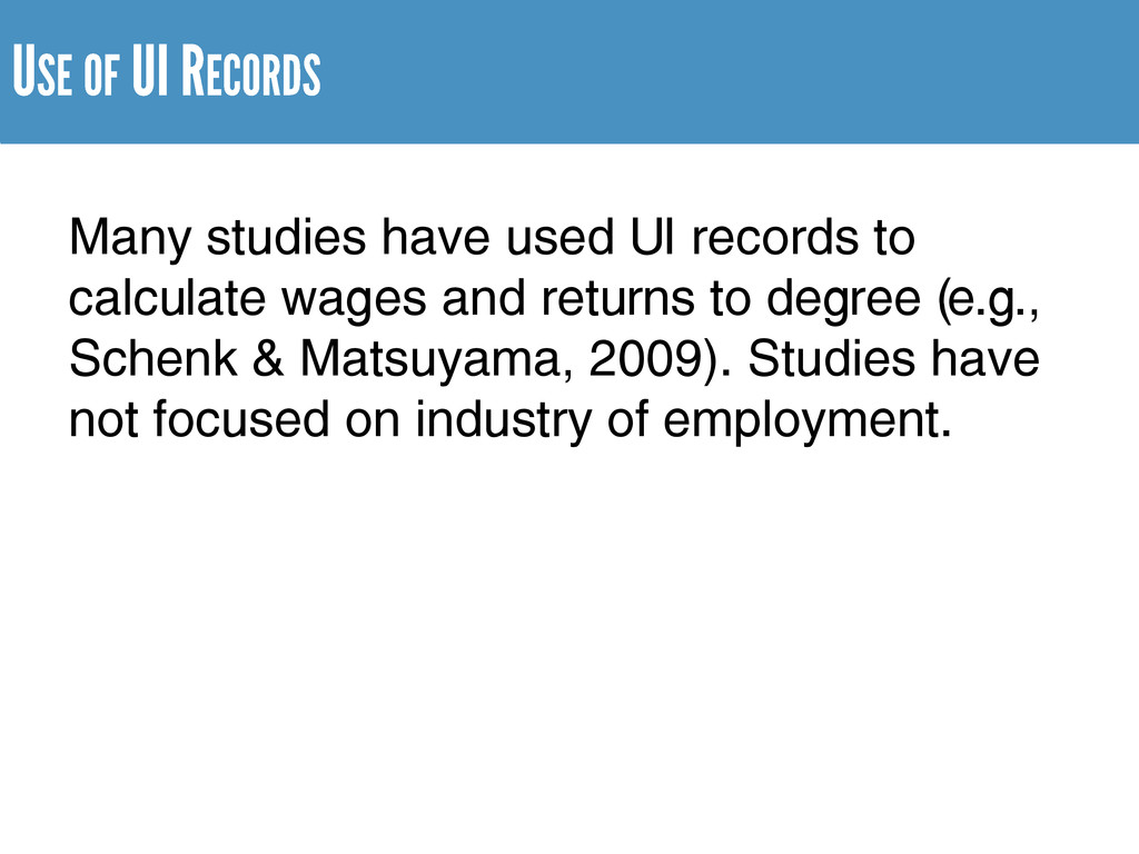 Many studies have used UI records to calculate ...