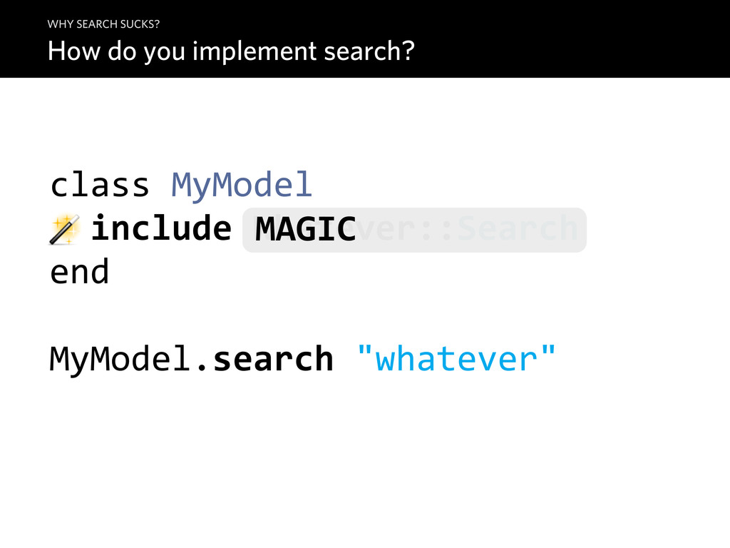 How do you implement search? WHY SEARCH SUCKS? ...