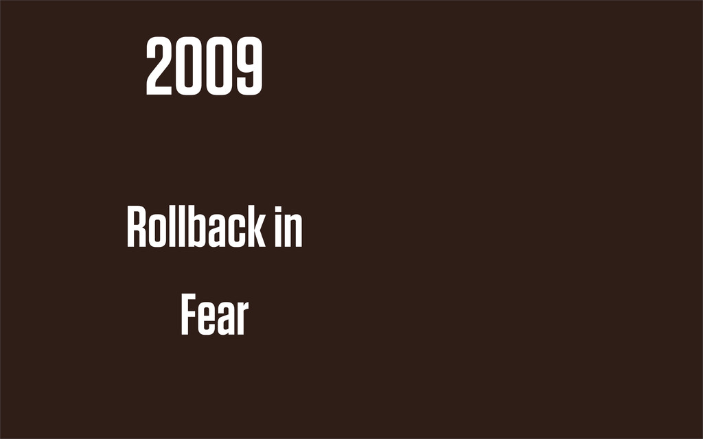 2009 Rollback in Fear