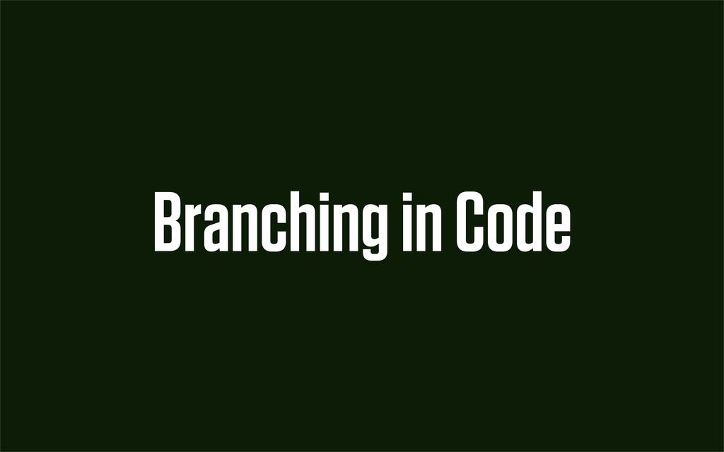 Branching in Code