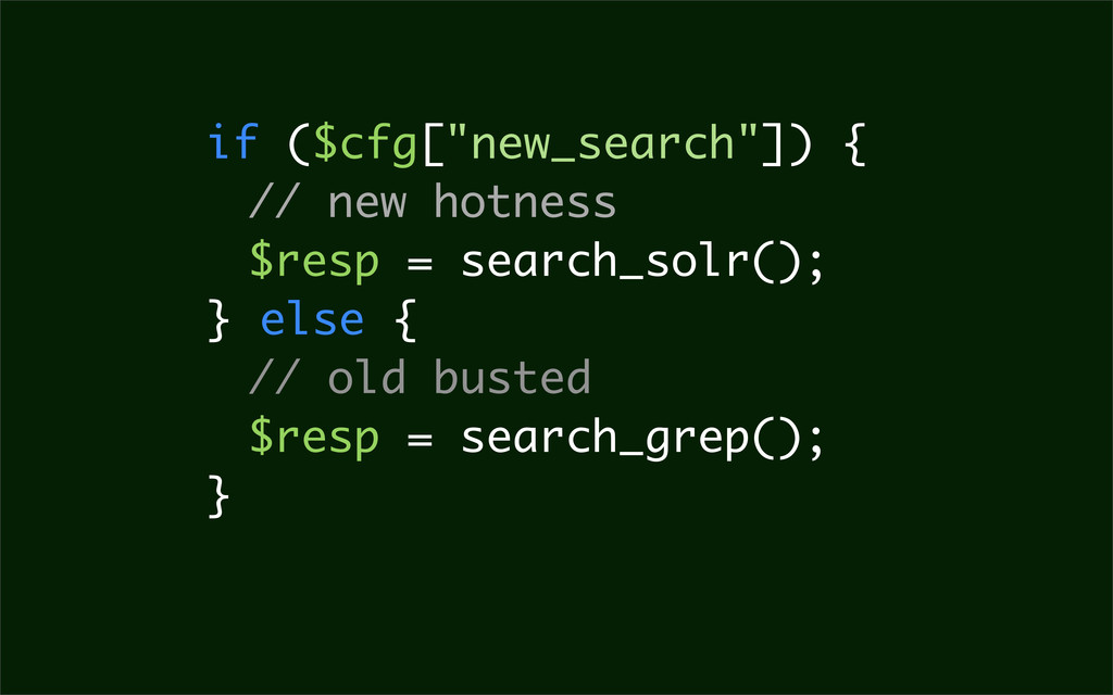 "if ($cfg[""new_search""]) { // new hotness $resp ..."