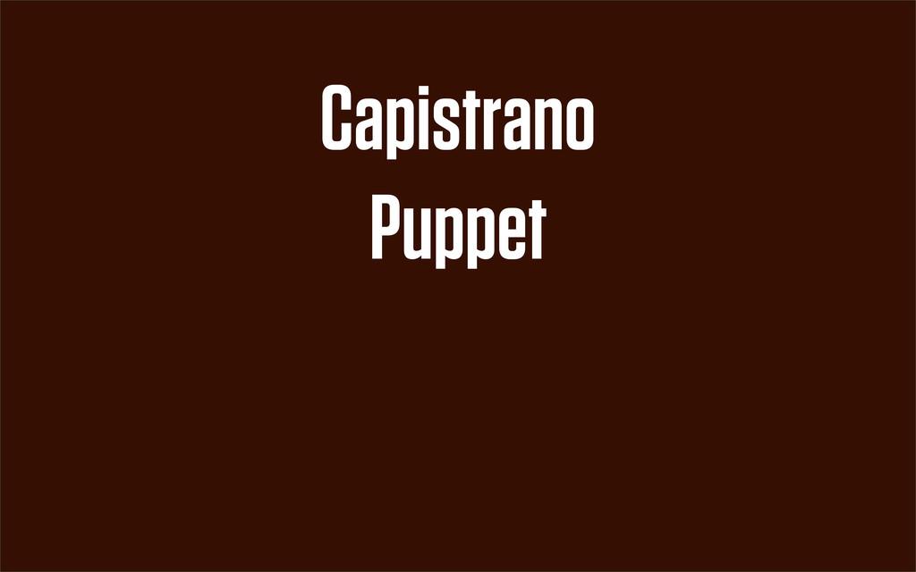 Puppet Capistrano