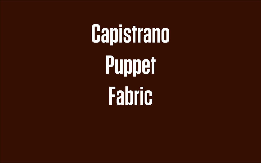 Fabric Puppet Capistrano