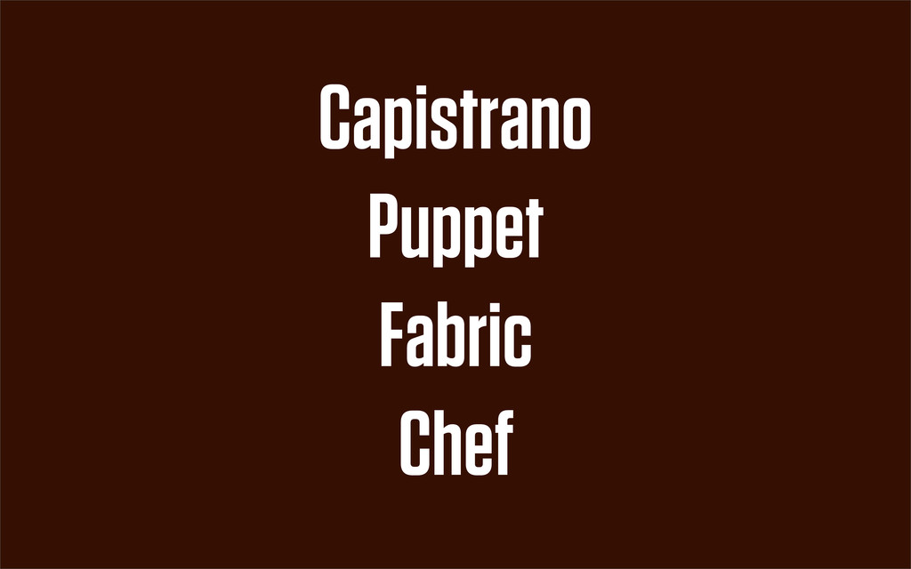 Fabric Chef Puppet Capistrano
