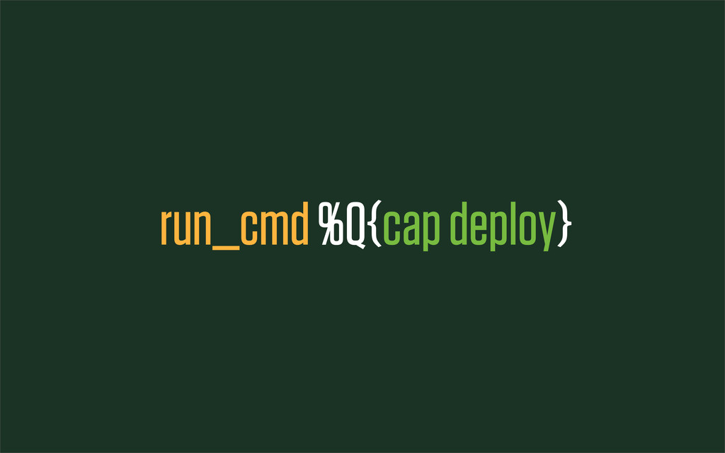run_cmd %Q{cap deploy}