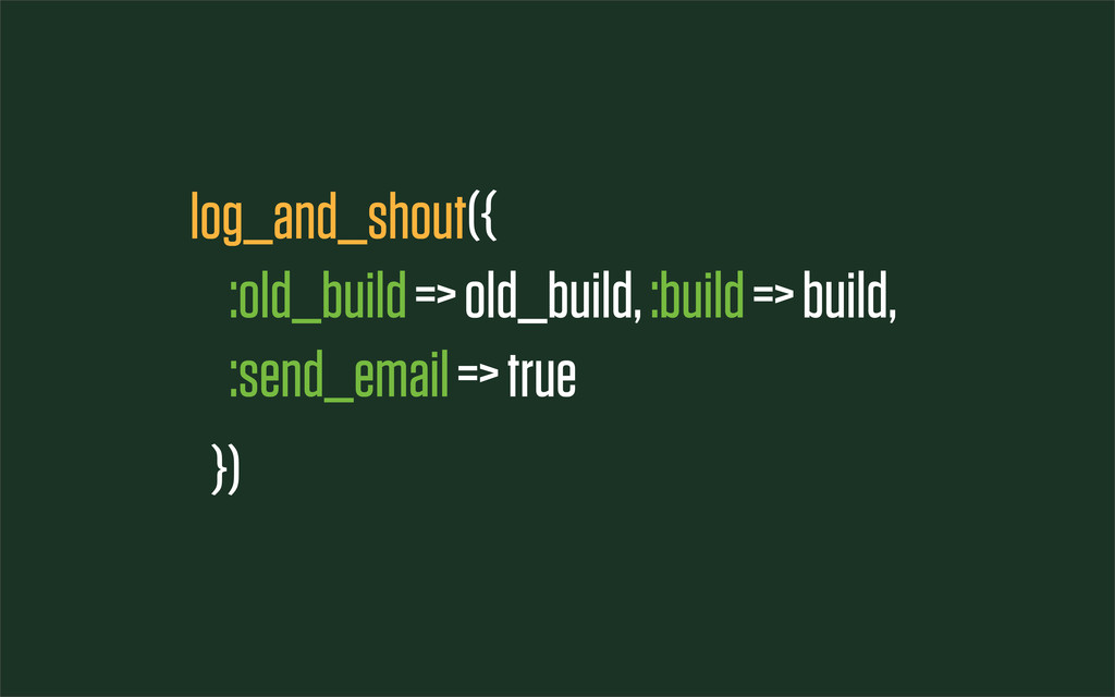 log_and_shout({ :old_build => old_build, :build...