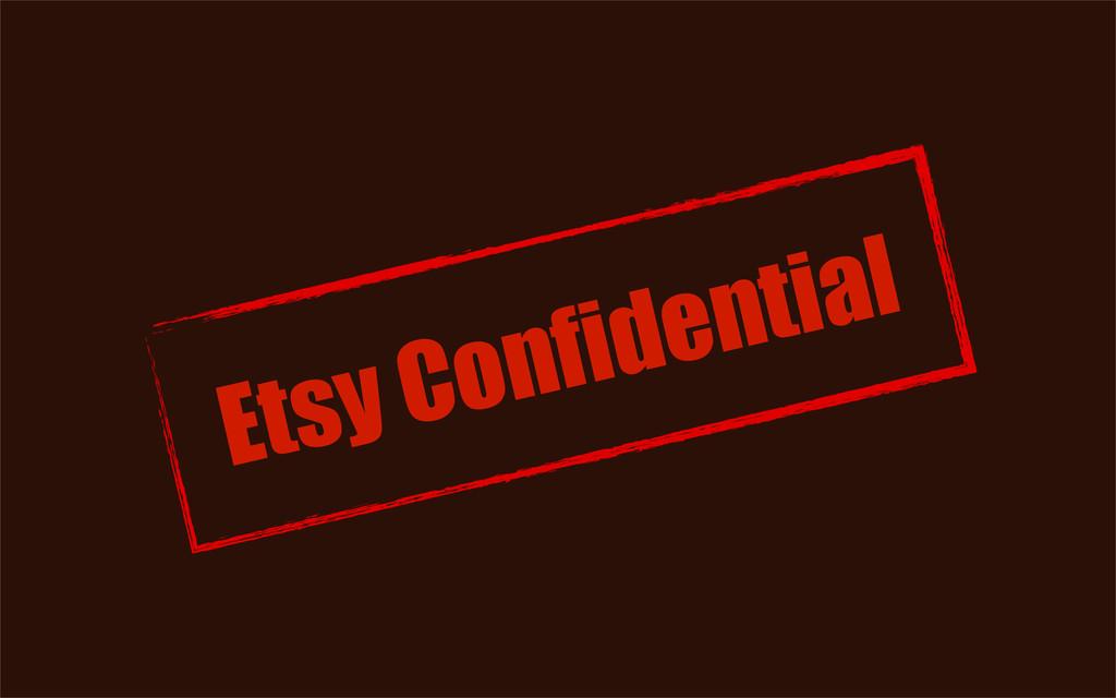 Etsy Confidential