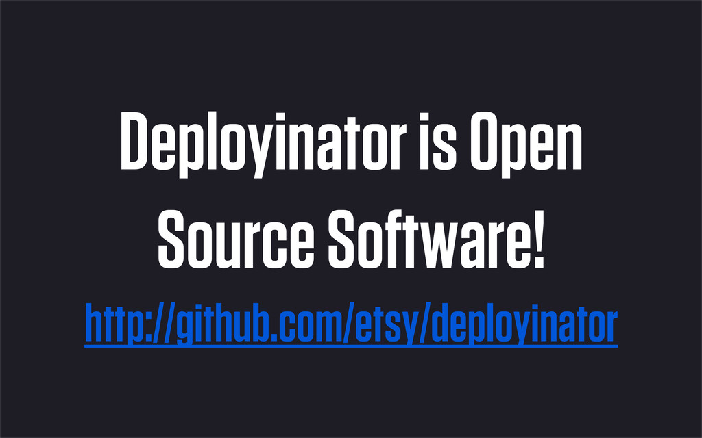 Deployinator is Open Source Software! http://gi...