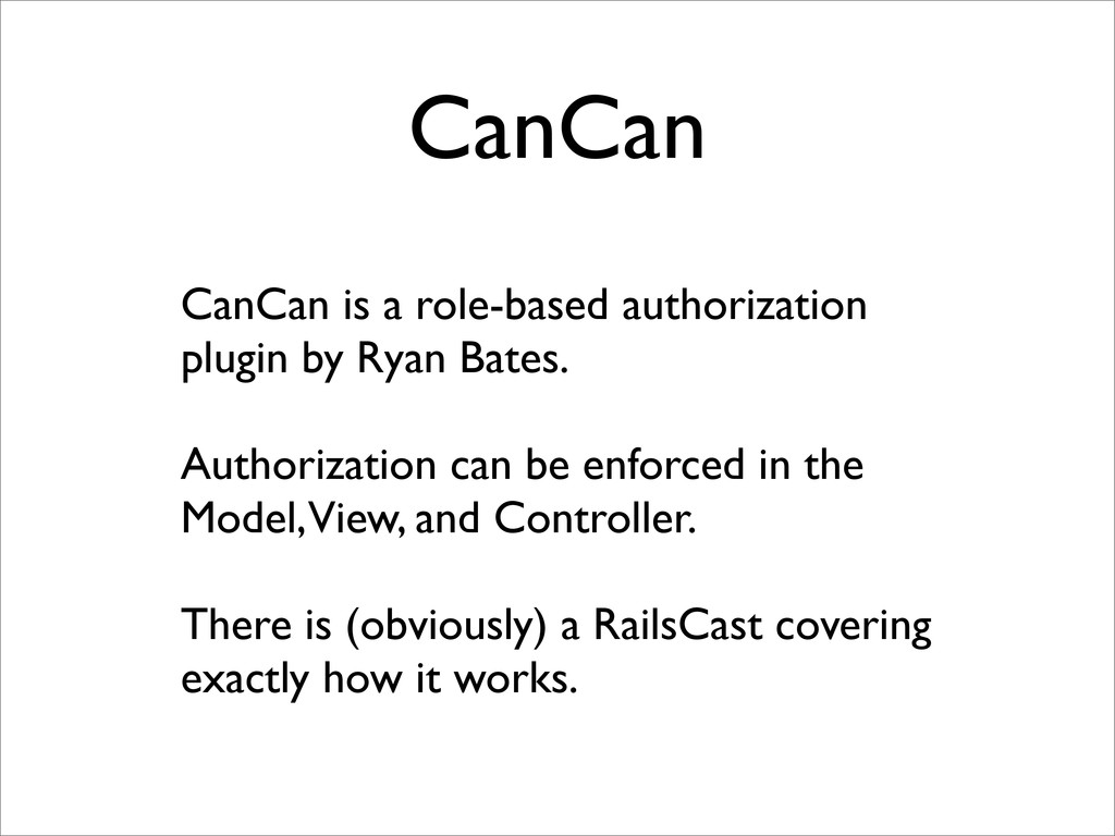 CanCan CanCan is a role-based authorization plu...