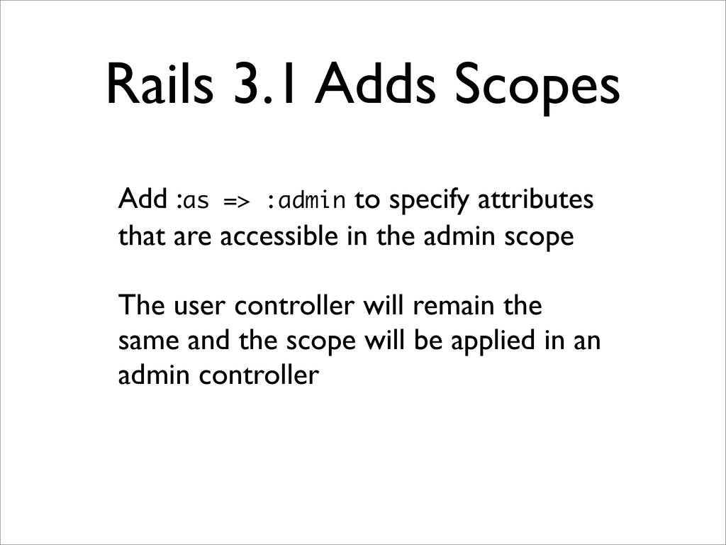 Rails 3.1 Adds Scopes Add :as => :admin to spec...