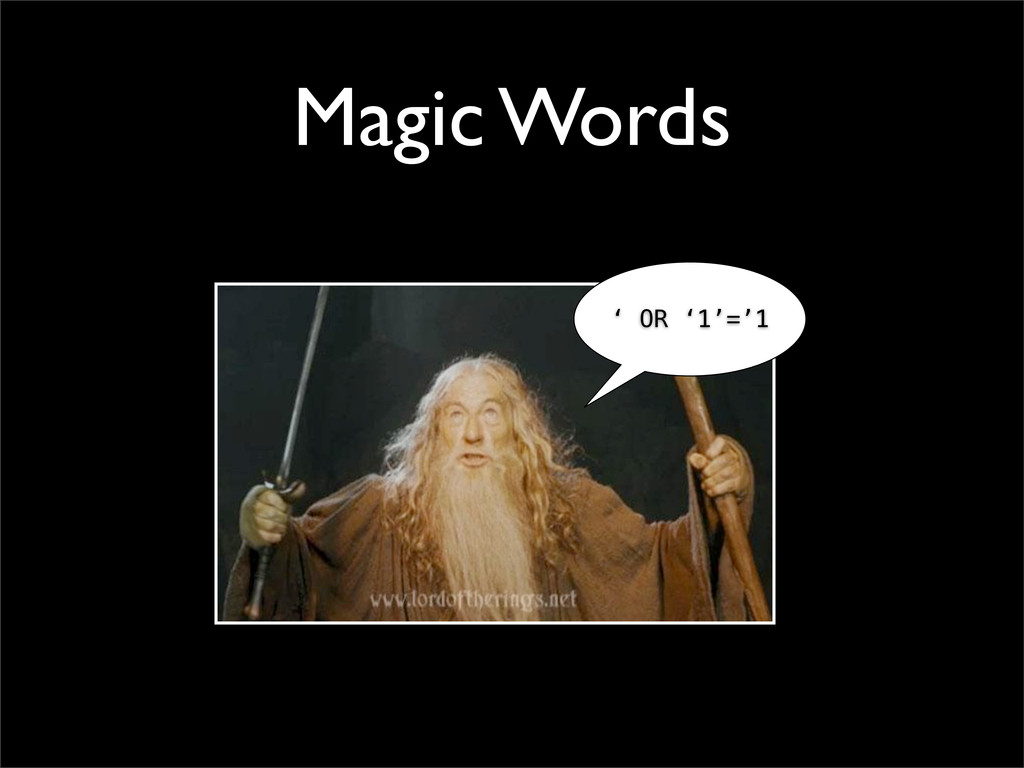 Magic Words ' OR '1'='1