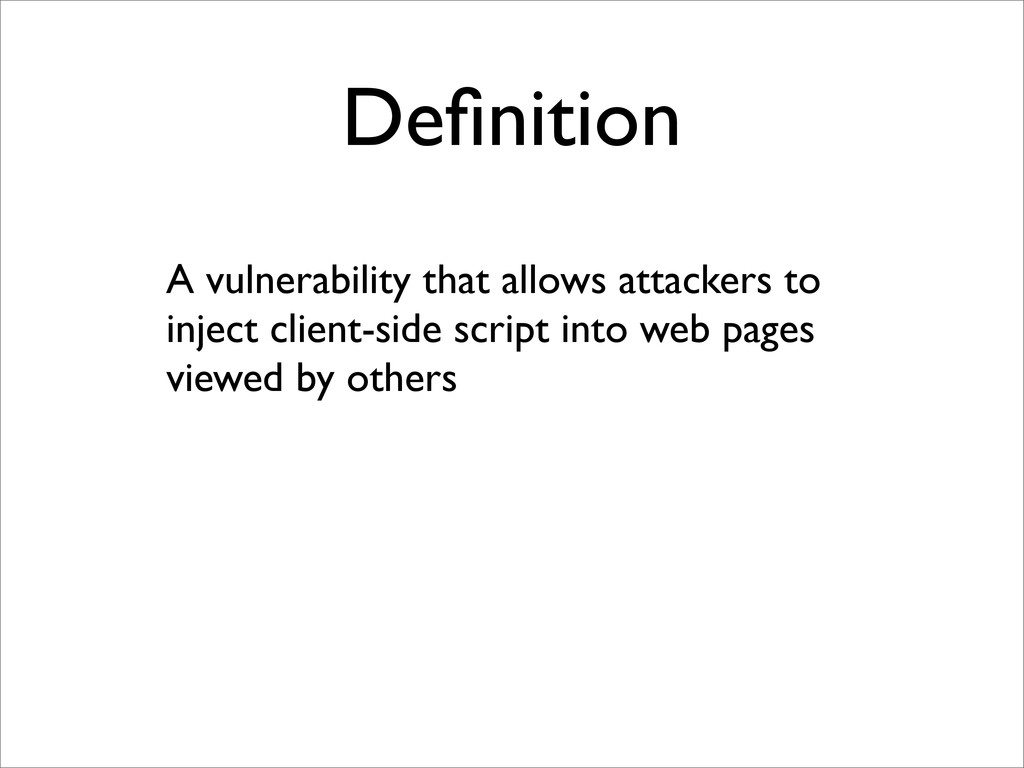 Definition A vulnerability that allows attackers...