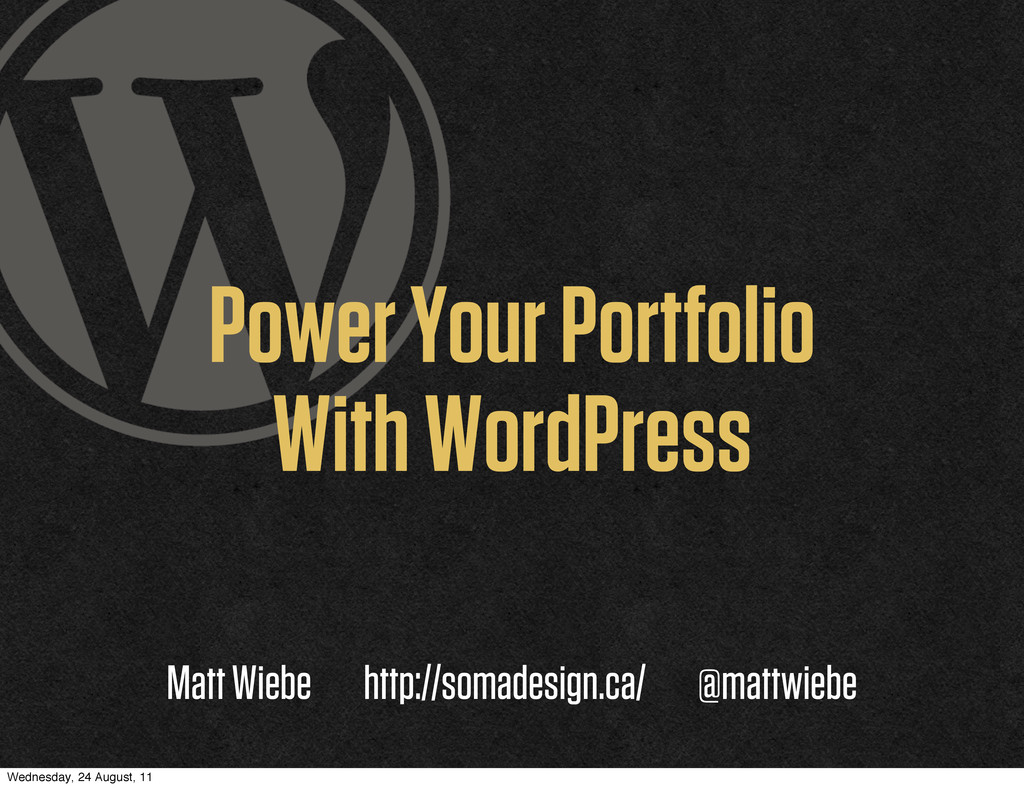 Power Your Portfolio With WordPress Matt Wiebe ...