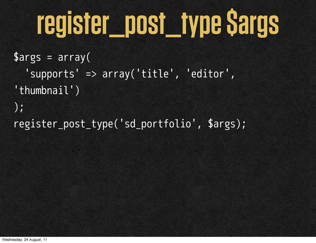 $args = array( 'supports' => array('title', 'ed...