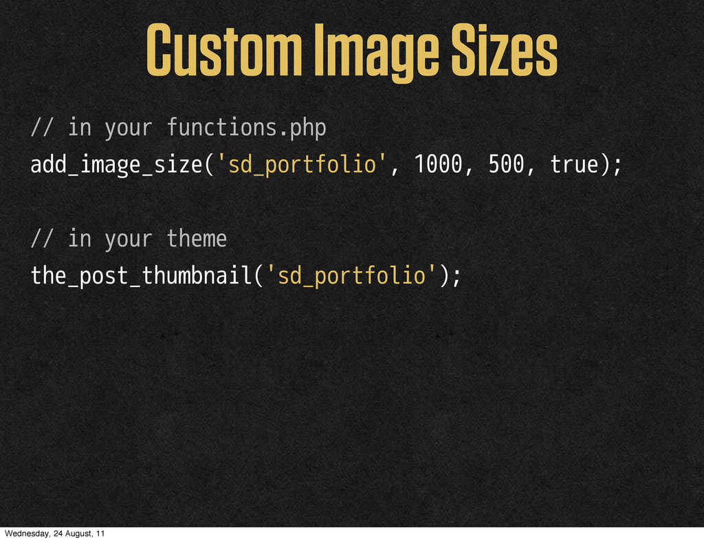 Custom Image Sizes // in your functions.php add...