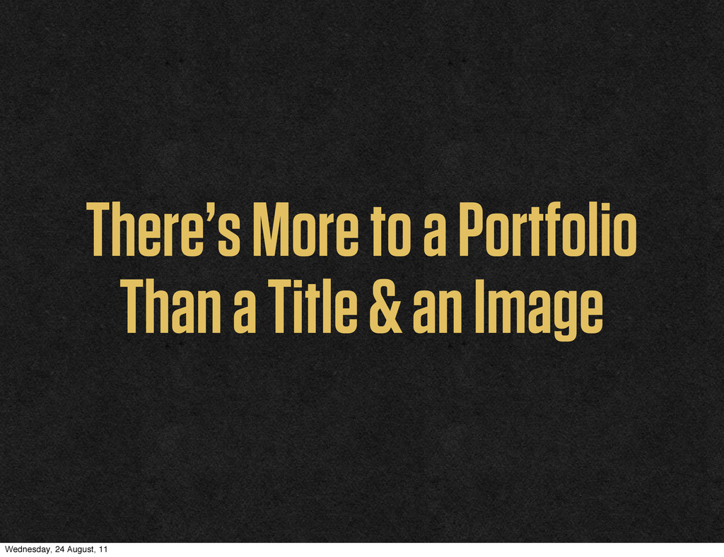 There's More to a Portfolio Than a Title & an I...