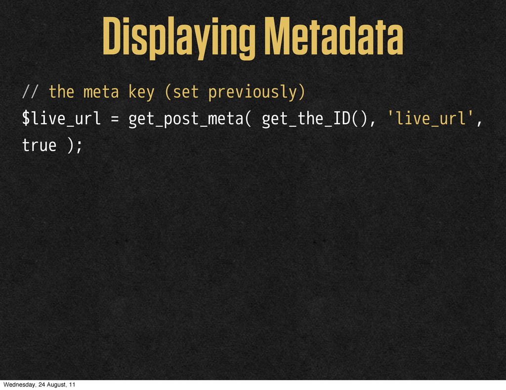 Displaying Metadata // the meta key (set previo...