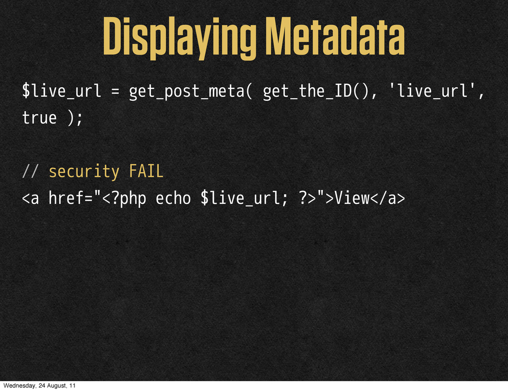 Displaying Metadata $live_url = get_post_meta( ...