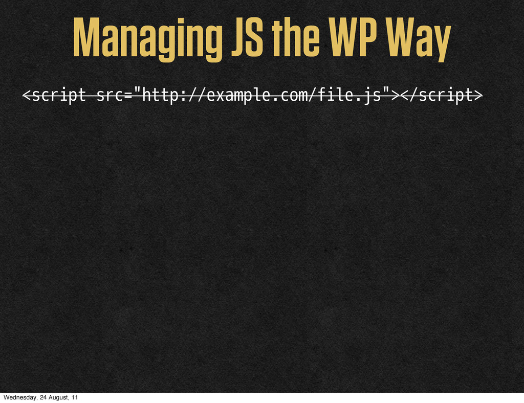 "Managing JS the WP Way <script src=""http://exam..."