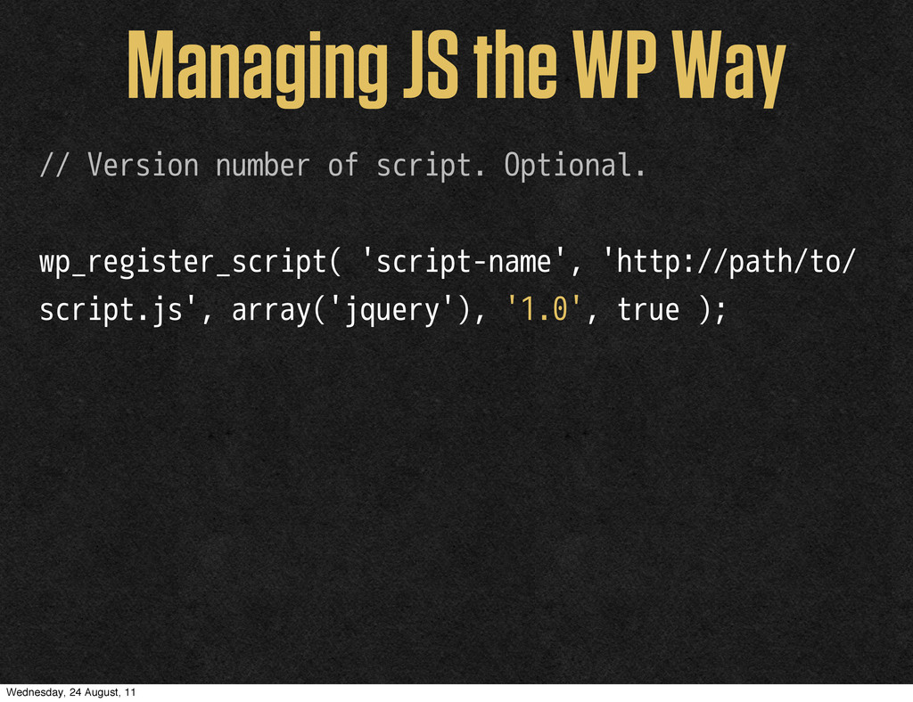 Managing JS the WP Way // Version number of scr...